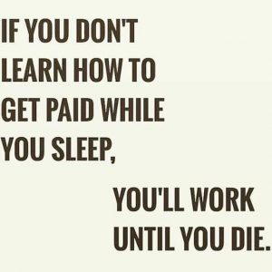 Get Paid While You Sleep